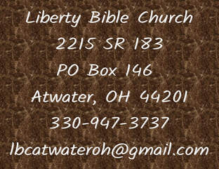 Liberty Bible Church PO Box 146 2215 SR 183 Atwater,OH 44201 330.947.3737