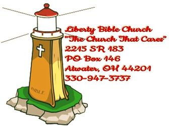 Liberty Bible Church 2215 SR 183 PO Box 146 Atwater, OH 44201 330-947-3737